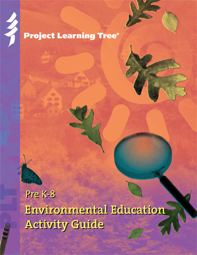 Project Learning Tree Environmental Education Guide